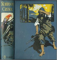 "Robinson Crusoe. Daniel Defoe. London: Humphrey Milford (Oxford), no date, circa 1910. Illustrated by Noel Pocock. ""Those people cannot enjoy comfortably what God has given them because they see and covet what He has not given them. All of our discontents for what we want appear to me to spring from want of thankfulness for what we have."" ― Daniel Defoe, Robinson Crusoe"