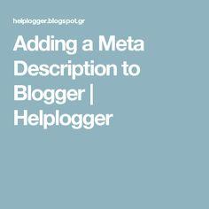 Adding a Meta Description to Blogger | Helplogger