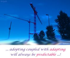 ... #adopting coupled with #adapting will always be #predictable ...!