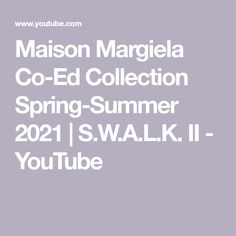 Maison Margiela Co-Ed Collection Spring-Summer 2021 | S.W.A.L.K. II - YouTube Fashion Videos, Margiela, Spring Summer, Collection, Youtube, Youtubers, Youtube Movies