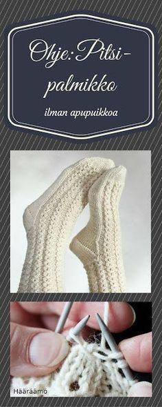 Ohje: Pitsi-palmikko ilman apupuikkoa Lace Knitting, Knitting Stitches, Knitting Socks, Knitting Patterns, Crochet Patterns, Crochet Socks, Diy Crochet, Braided Rag Rugs, Wool Socks
