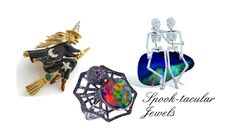 It's Halloween and nothing is better than an awfully good scare. Pick it up a notch with jewels that are both sparkly and spooky. Witches,...