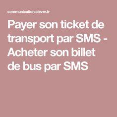 Payer son ticket de transport par SMS - Acheter son billet de bus par SMS