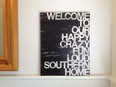 Southern welcome sign Welcome to our happy crazy fun loud by thenotsoblankcanvas on Etsy, $54.00