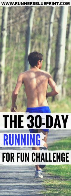 Inside of this blog post, I'll be sharing with you a 30-day running challenge that will jolt the fun back into your running and make your running experience outdoors (or indoor) more enjoyable. http://www.runnersblueprint.com/the-30-day-running-for-fun-challenge/