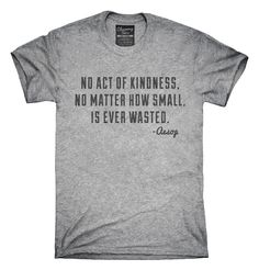 Aesop Act Of Kindness Quote T-Shirts, Hoodies, Tank Tops