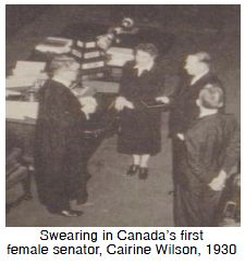 Swearing in Canada's first female senator, Cairine Wilson, 1930 This is an another example of women's right getting stronger. Before 1920s, there were not female senator and they were not even allowed to vote. On the other hand in 1920s, they had more opportunity to work for job and they could be senator too, so it was indeed roaring twenties