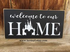 Welcome to our HOME with DISNEY CASTLE - Mickey Ears, Tinkerbell, DisneyLand, DisneyWorld, Disney Lover wood home decor board
