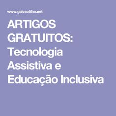 ARTIGOS GRATUITOS: Tecnologia Assistiva e Educação Inclusiva