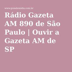Rádio Gazeta AM 890 de São Paulo | Ouvir a Gazeta AM de SP