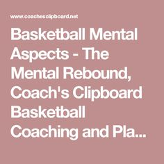 Basketball Mental Aspects - The Mental Rebound, Coach's Clipboard Basketball Coaching and Playbook Girls Basketball, Basketball Coach, Clipboard, Rebounding, Coaching, Training, Paper Holders, Women's Basketball