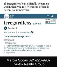 I can't believe that this is recognized as a real word. #irregardless #notaword #realestatehumor