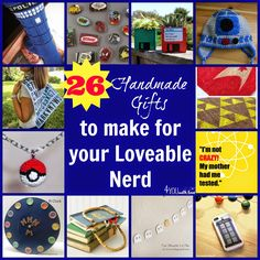 A great collection of 26 handmade items you can make for those loveable nerds in your life! :)