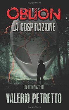 Oblion: La Cospirazione di Valerio Petretto http://www.amazon.it/dp/1500893331/ref=cm_sw_r_pi_dp_a7dbub15BXRNW