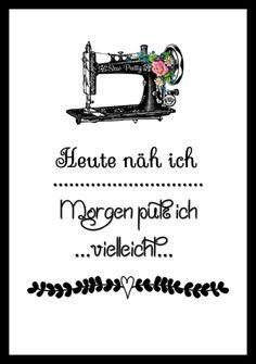 "Digitaldruck - ""Heute näh ich"" Kunstdruck - ein Designerstück von MilaLu-Prints bei DaWanda Sewing Quotes, Strong Words, Journal Quotes, Patch Quilt, Love Sewing, Good Thoughts, Quote Prints, Filofax, Beautiful Words"
