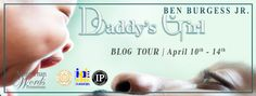 Fangirl Moments And My Two Cents @fgmamtc: Daddy's Girl by Ben Burgess Jr. Blog Tour