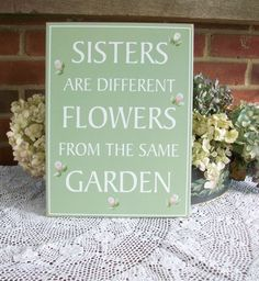 Sister Saying Sign Shabby Painted Wood Garden by CountryWorkshop, $28.00                                                                                                                                                                                 More