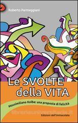 Le svolte della vita - E.I. Roberto Parmeggiani