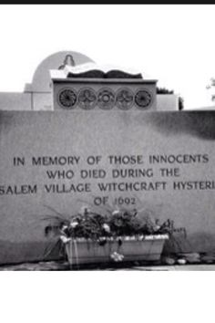 Memorial for Those Lost During the Salem Witch Trials .. 1692