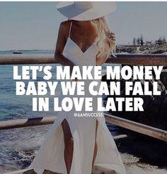 Let's make money baby