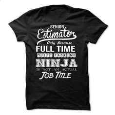 Senior Estimator - #men shirts #funny shirt. MORE INFO => https://www.sunfrog.com/LifeStyle/Senior-Estimator-57367270-Guys.html?60505