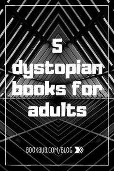 Must-read post-apocalyptic and dystopian books for adults. Add these to your 2018 summer reading list!