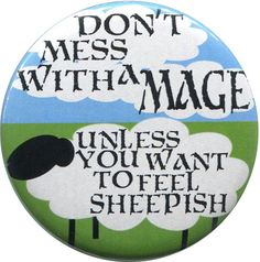 """""""Mess with A Mage"""" 2 25"""" Fridge Magnet Badge World of Warcraft WOW Blizzard 