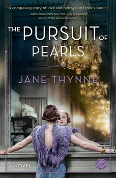 Historical Fiction 2016. World War I Fiction. The Pursuit of Pearls by Jane Thynne.