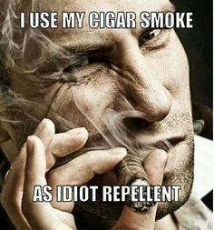 (Who said cigar smokers don't have class) e-c-n                                                                                                                                                      More