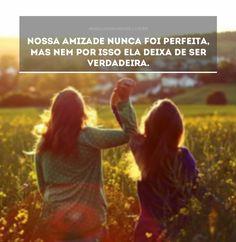 Verdadeira. Leia a mensagem Verdadeira no Mensagens & Amizade. O primeiro site de mensagens de amizade do Brasil.
