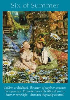 Ah, the magic of childhood! When seen through the eyes of a child, the world abounds with joyful and amazing moments. This card asks you to get in touch with that bright outlook that still lives within you. Memories or people from your past can reemerge in your life, bringing enchanting surprises with them!    Experiences from childhood or younger days may unexpectedly provide inspiration for your current situation. Think back to times in your life that are si...