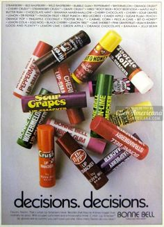 Lip Smackers from Bonne Bell (1973-1983) - I loved Dr. Pepper, Crush and Bubble Gum.