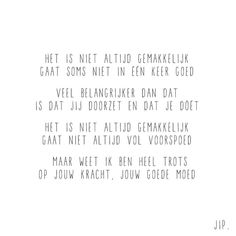 X JIP. Little Things Quotes, I Love You Quotes, Love Yourself Quotes, Favorite Quotes, Best Quotes, Live Love Life, Dutch Words, Motivational Quotes, Inspirational Quotes