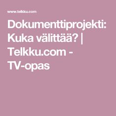 Dokumenttiprojekti: Kuka välittää? | Telkku.com - TV-opas