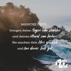 Some places . make your eyes sparkle and your mouth laugh. They make your heart happy and do your soul good - Meerweh // VISUAL STATEMENTS® - Zitate Great Thinkers, German Quotes, Travel Advisory, Papi, Visual Statements, Travel Images, Wanderlust Travel, True Words, Travel Quotes