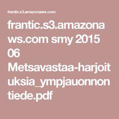 frantic.s3.amazonaws.com smy 2015 06 Metsavastaa-harjoituksia_ympjauonnontiede.pdf