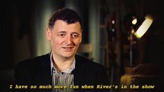 """""""I have so much more fun when River is in the show"""" - Moffat -- ksc Let's face it...River was his fantasy woman ;) ♥♥"""