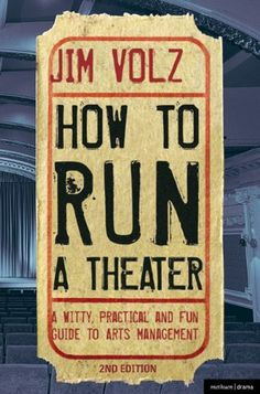 How to Run a Theater: Creating, Leading and Managing Professional Theater by Jim Volz, http://www.amazon.com/dp/1408134748/ref=cm_sw_r_pi_dp_IFWfrb1B03Y1C