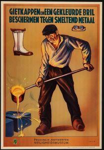 Gietkappen en een gekleurde bril beschermen tegen smeltend metaal (Safety at work. Politics & propaganda posters Belgium) #Booktower
