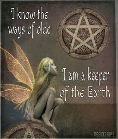 """""""I know the ways of olde. I am a keeper of the Earth."""""""
