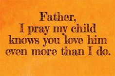 """Father, I pray my children know you love each of them even more than I do. """"In this the love of God was made manifest among us, that God sent his. Prayer For My Son, Prayer For My Children, Prayer For Mothers, Prayer Scriptures, Bible Verses, Mom Prayers, Power Of Prayer, Religious Quotes, Spiritual Quotes"""