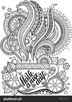 Hand Drawing Vector. A Cup Of Herbal Tea For A Good Day. Coloring Book For Adult - 370506578 : Shutterstock