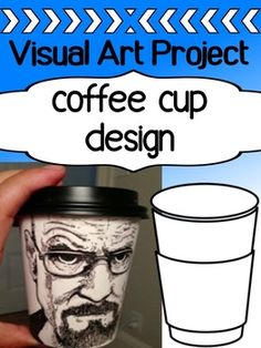 Visual Art - Drawing Project for high school - Design a coffee cup - Art Education ideas Easy Art Projects, Drawing Projects, Project Ideas, High School Anime, High School Drawing, Middle School Art Projects, Art School, High School Crafts, School Fun