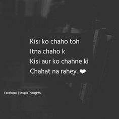 Kisi ko chaho to. Mixed Feelings Quotes, Good Thoughts Quotes, True Love Quotes, Real Life Quotes, Reality Quotes, True Feelings, Shyari Quotes, Diary Quotes, Hurt Quotes