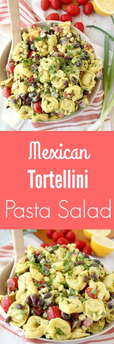 Mexican Tortellini Pasta Salad Recipe - the perfect side dish for your 4th of July BBQ!
