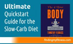The Ultimate Quickstart Guide For The Slow-Carb Diet
