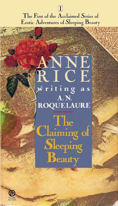 The Claiming of Sleeping Beauty by A.N. Roquelaure (Anne Rice) http://starrplanet.com/blog/?p=341