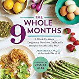 "The Whole 9 Months: A Week-By-Week Pregnancy Nutrition Guide with Recipes for a Healthy Start  ""I'm thrilled that Dr. Lang has put her valuable knowledge into these pages.  With this book in your hand, you are on your way to putting your health first and setting your baby up for lifelong wellness.""     –JESSICA ALBA, co-founder of The Honest Company      Good For Baby, Good For You     Dr. Jennifer Lang has worked for decades in support of maternal and infant health. As an OB-GYN, ac.."