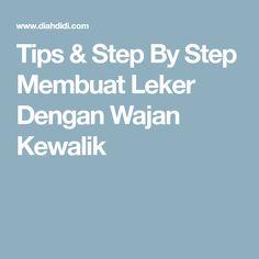 Tips & Step By Step Membuat Leker Dengan Wajan Kewalik