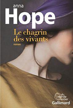 Le chagrin des vivants / Anna Hope. Gallimard, 2016.
